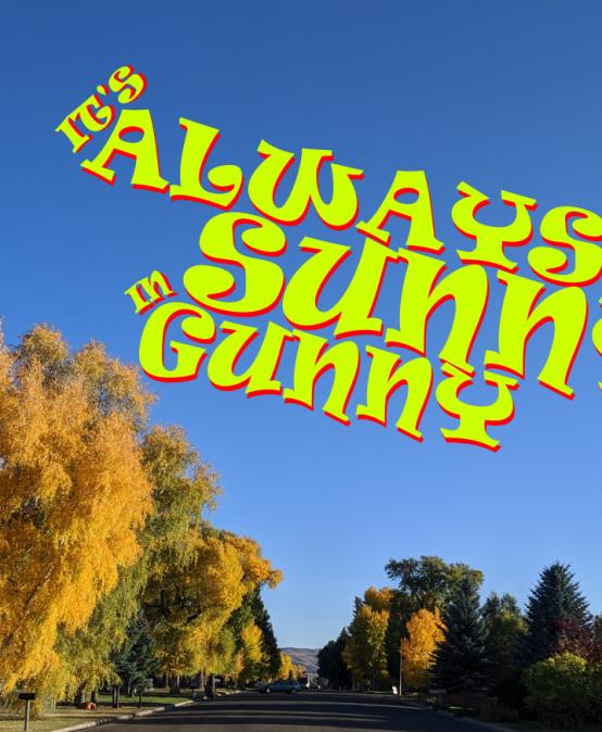 """SonofaGunn: """"It's Always Sunny In Gunny"""""""