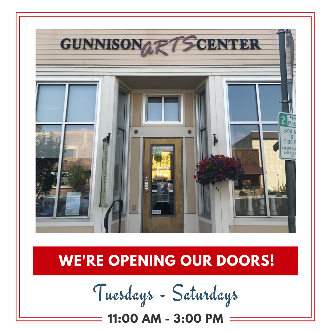 Updated Announcement from The Gunnison Arts Center