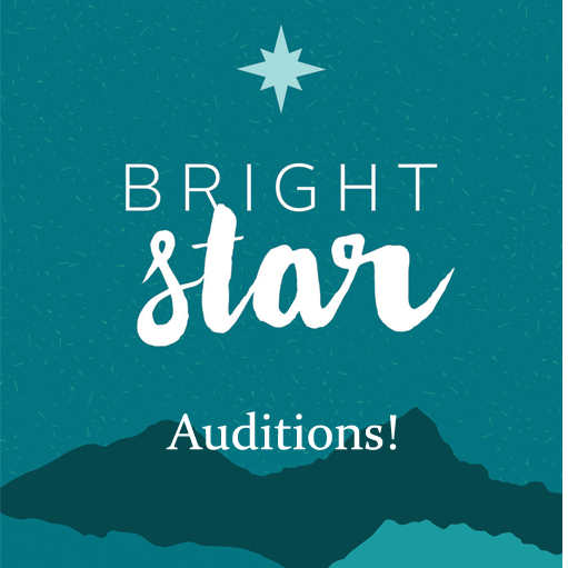 "OPEN AUDITIONS! ""Bright Star: a new musical"""