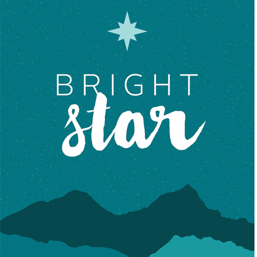 Bright Star: a new musical – by Steve Martin and Edie Brickell